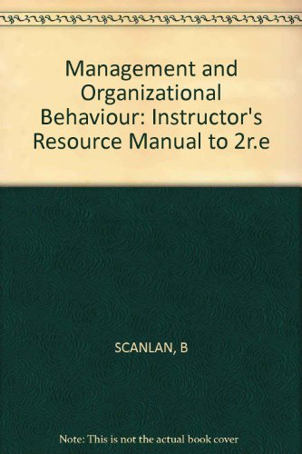 Instructor's Resource Manual to Accompany Management and: Scanlan, Burt and