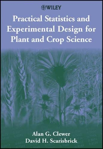 9780471899082: Practical Statistics and Experimental Design for Plant and Crop Science