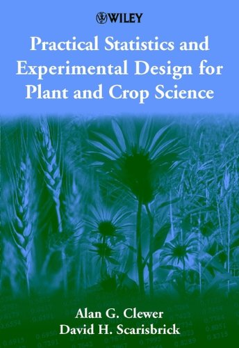 9780471899099: Practical Statistics and Experimental Design for Plant and Crop Science
