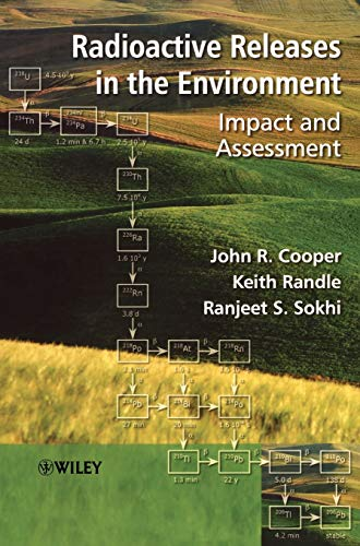 Radioactive Releases in the Environment: Impact and Assessment (Hardback): John R. Cooper, Dr. ...