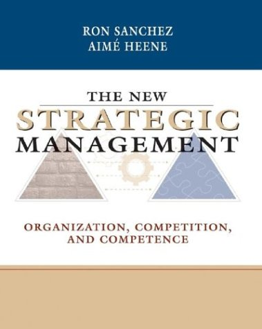 9780471899532: The New Strategic Management: Organization, Competition, and Competence