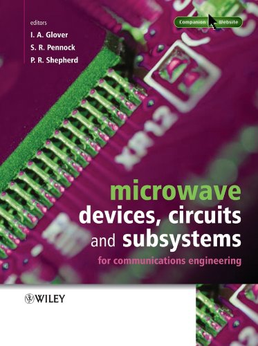 Microwave Communications Engineering: Vol. 1: Devices, Circuits: Ian Glover, Nazar