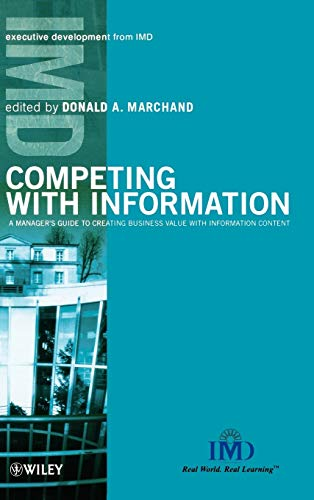9780471899693: Competing with Information: A Manager's Guide to Creating Business Value with Information Content