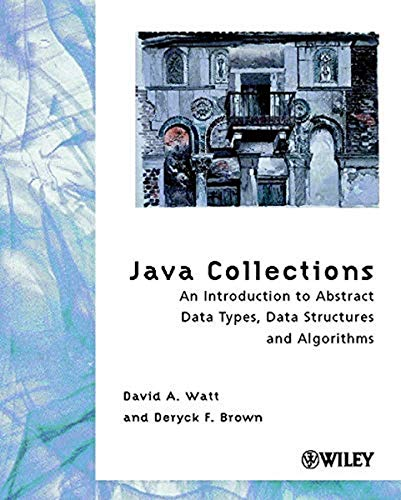 9780471899785: Java Collections: An Introduction to Abstract Data Types, Data Structures and Algorithms