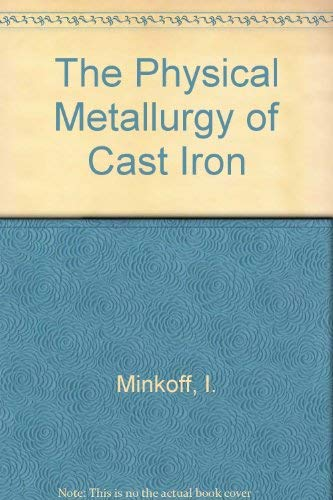 9780471900061: The Physical Metallurgy of Cast Iron