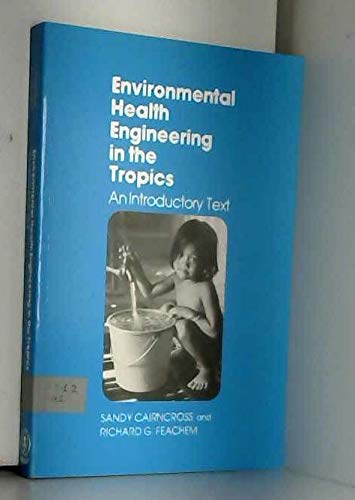 9780471900122: Environmental Health Engineering in the Tropics: An Introductory Text