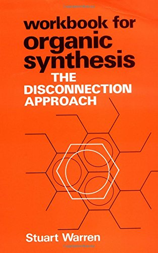 9780471900825: Workbook for Organic Synthesis: The Disconenction Approach