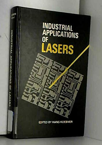 Industrial Applications of Lasers: Koebner, Hans K.