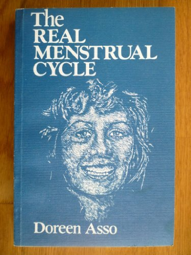 The Real Menstrual Cycle: Asso, Doreen