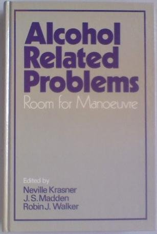 Alcohol-related Problems: Room for Manoeuvre: Neville Krasner, etc.