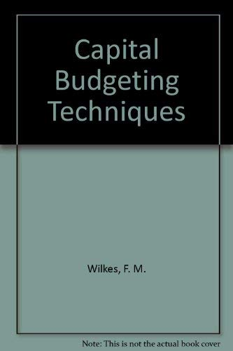 Capital Budgeting Techniques: Wilkes, F. M.