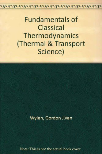 9780471902270: Fundamentals of Classical Thermodynamics (Thermal & Transport Science)