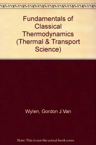 9780471902294: Fundamentals of Classical Thermodynamics (Thermal & Transport Science)