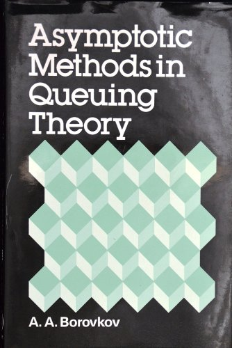 Asymptotic Methods in Queueing Theory (Probability & Mathematical Statistics) (English and ...