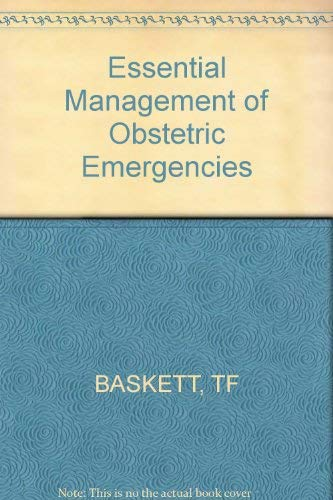 9780471903338: Essential Management of Obstetric Emergencies (A Wiley medical publication)