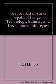 9780471903543: Seaport Systems and Spatial Change: Technologies, Industries, and Developmental Strategies