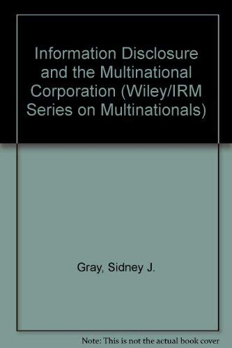 Information Disclosure and the Multinational Corporation (Wiley/IRM: Gray, S.J., McSweeney,
