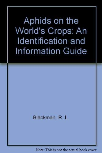 Aphids on the World's Crops: An Identification and Information Guide.: Blackman, R L ; Eastop,...