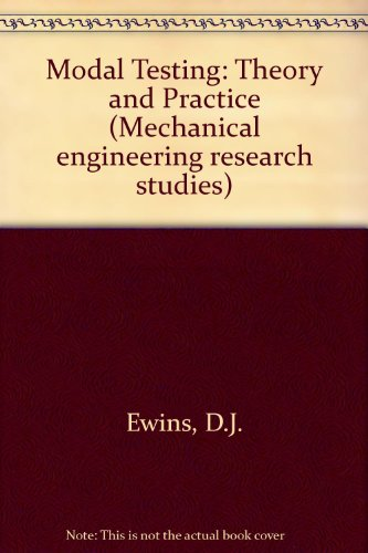 9780471904724: Modal Testing: Theory and Practice (Mechanical Engineering Research Studies: Engineering Dynamics Series)