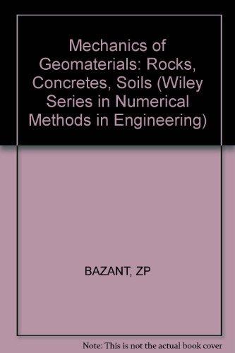 Mechanics of Geomaterials: Rocks, Concrete, Soils: Bazant, Z.P., Editor