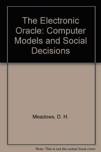 9780471905585: The Electronic Oracle: Computer Models and Social Decisions