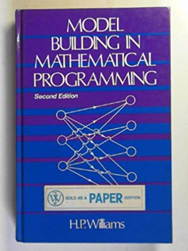 9780471906056: Model Building in Mathematical Programming