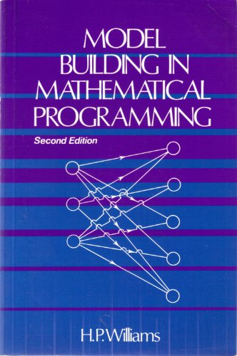 Model Building in Mathematical Programming: Williams, H. P.