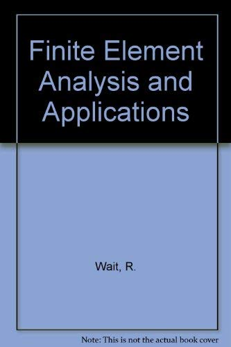9780471906773: Finite Element Analysis and Applications