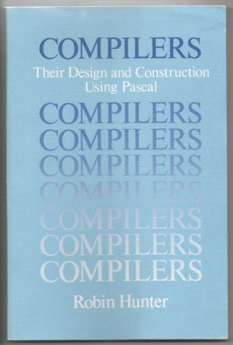 9780471907206: Compilers: Their Design and Construction Using PASCAL (Wiley Series in Computing)