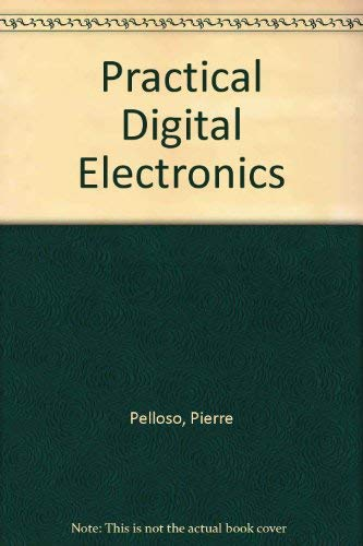 Practical Digital Electronics: Pelloso, Pierre
