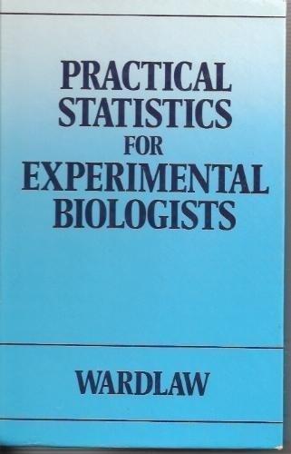 9780471907374: Practical Statistics for Experimental Biologists