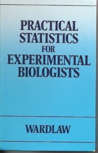 9780471907374: Practical Statistics for Experimental Biologists
