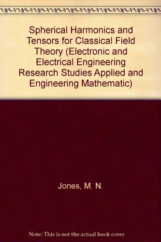 9780471907664: Spherical Harmonics and Tensors for Classical Field Theory (Applied and Engineering Mathematics Series)