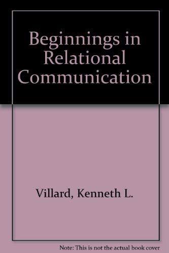 Beginnings in relational communication.: VILLARD, K.L. & WHIPPLE, L.J.