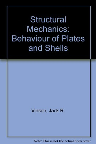 STRUCTURAL MECHANICS The Behavior of Plates and Shells