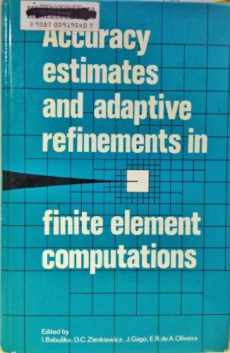 Accuracy Estimates and Adaptive Refinements in Finite: Babuska, Ivo, etc.