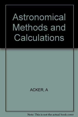 9780471911043: Astronomical Methods and Calculations