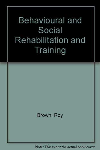 9780471911494: Behavioural And Social Rehabilitation And Training
