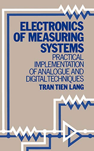 Electronics of Measuring Systems: Practical Implementation of Analogue and Digital Techniques (...