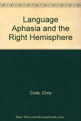9780471911586: Language, Aphasia and the Right Hemisphere