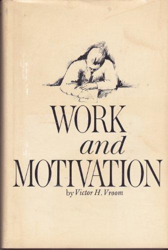 Work and Motivation: Vroom, Victor H.