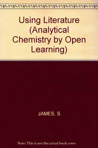 9780471912200: Using Literature (Analytical Chemistry by Open Learning)
