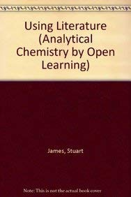 9780471912217: Using Literature (Analytical Chemistry by Open Learning)
