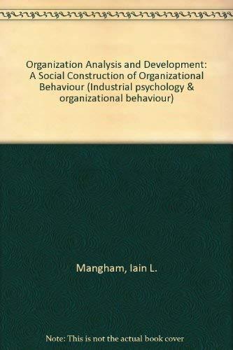 9780471912279: Organization Analysis and Development: A Social Construction of Organizational Behaviour (Industrial psychology & organizational behaviour)