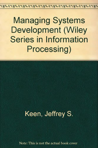 Managing Systems Development (Series: Wiley Series in: Jeffrey S. Keen