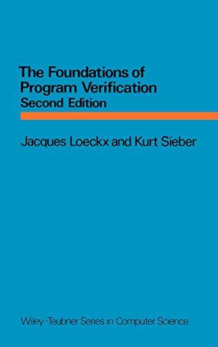 The Foundations of Programme Verification (Hardback): Jacques Loeckx, Kurt Sieber, Etc.