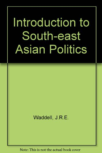 Introduction to South-east Asian Politics: Waddell, J.R.E.