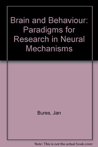 Brain and Behavior. Paradigms for research in: Jan Bures; O.