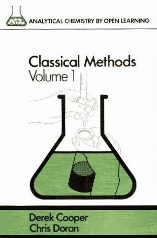 9780471913634: 001: Classical Methods: v. 1 (Analytical Chemistry by Open Learning)