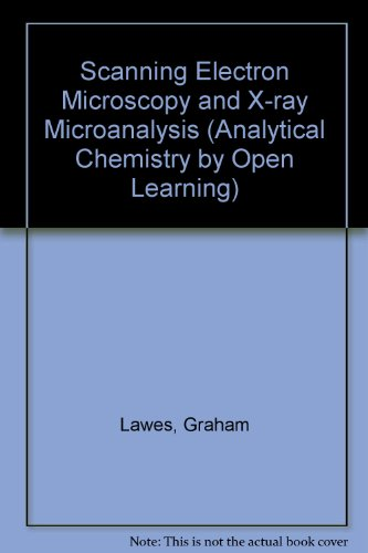 9780471913900: Scanning Electron Microscopy and X-ray Microanalysis (Analytical Chemistry by Open Learning)